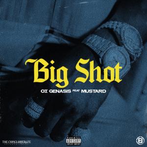 DOWNLOAD O.T. Genasis Ft. DJ Mustard - Big Shot | HIPHOPDE